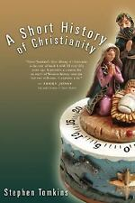 NEW - A Short History of Christianity by Tomkins, Stephen