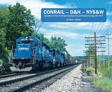 CONRAIL – D&H – NYS&W: Operations on New York State's Southern Tier (Softcover)