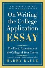 ON WRITING THE COLLEGE APPLICATION ESSAY: The Key to Acceptance at the College