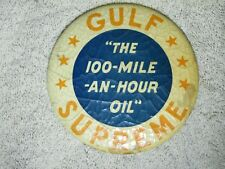 USED VINTAGE GULF SUPREME OIL 100 MILE AN HOUR OIL BUTTON