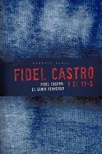 Fidel Castro Y El 11-S : Fidel Castro: el Genio Perverso by Alberto Moral...