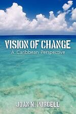 Vision of Change : A Caribbean Perspective by Joan M. Purcell (2011, Paperback)