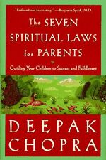 The Seven Spiritual Laws for Parents: Guiding Your