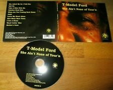 T-MODEL FORD - SHE AIN'T NONE OF YOUR'N  DigiPak CD Delta Blues