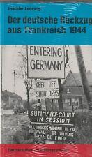 Der deutsche Rückzug aus Frankreich 1944. Einzelschriften zur Militärgeschichte
