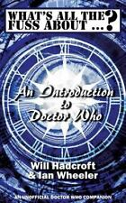 What's All the Fuss about ... ? an Introduction to Doctor Who. (an Unofficial...