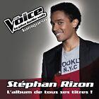 """CD NEUF """"STEPHAN RIZON - L'ALBUM DE TOUS SES TITRES"""" gagnant de The Voice"""