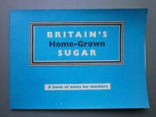 BRITAIN'S HOME-GROWN SUGAR - BRITISH SUGAR CORP LTD BOOK FOR SCHOOLS 1960 1ST