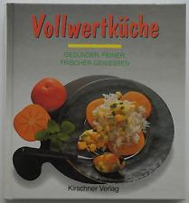 Kochbuch: Vollwertküche - Gesünder, feiner, frischer geniessen