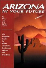 Arizona in Your Future: The Complete Guide for Future Arizonans: Job-Seekers