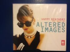 ALTERED. IMAGES.      HAPPY. BIRTHDAY.   THE BEST OF ALTERED IMAGES.   TWO DISCS