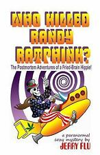 Who Killed Randy Ratphink?: The Postmortem Adventures of a Fried-Brain Hippie!