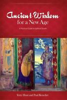 Ancient Wisdom for a New Age: A Practical Guide for Spiritual Growth (Paperback