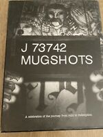 Mugshots: A Celebration of the Journey From Ruin to Redemption by Jason Porath