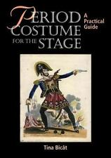 Period Costume for the Stage: A Practical Guide (Practical Guides-ExLibrary