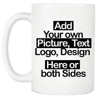 Personalised Mug - Add Your Text, Picture, Design or Logo on Ceramic Coffee Mug