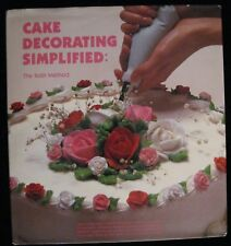 CAKE DECORATING SIMPLIFIED: THE ROTH METHOD HARDBACK BOOK COPYRIGHT 1985