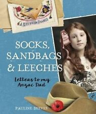 Socks, Sandbags and Leeches: Letters to My ANZAC Dad by Pauline Deeves BNew HB