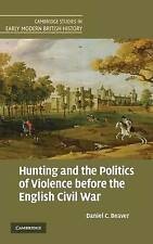 Hunting and the Politics of Violence before the English Civil War (Cambridge Stu