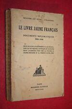 LE LIVRE JAUNE FRANCAIS DOCUMENTS DIPLOMATIQUES 1938 1939 éd 1939