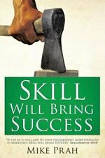 Skill Will Bring Success.by Prah, Mike  New 9781498485869 Fast Free Shipping.#*=