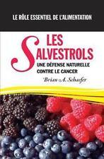 Les SALVESTROLS : une défense Naturelle Contre le Cancer le Rôle Essentiel de...
