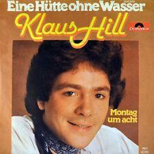 """7"""" KLAUS HILL ex PHIL & JOHN Eine Hütte ohne Wasser/ Montag um Acht POLYDOR 1977"""