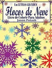 O Alívio de Tensões Adulto Desenhos para Colorir: Flocos de Neve Livro de...