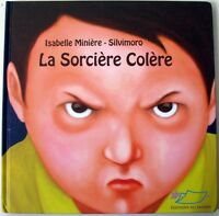 La Sorcière Colère - Cartonné - Ed du Jasmin - I.Minière