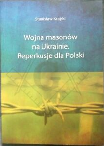 WOJNA MASONOW NA UKRAINIE REPERKUSJE DLA POLSKI Stanislaw Krajski   Polish book