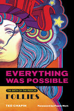 Everything Was Possible The Birth of Musical Follies by Ted Chapin Theater Book