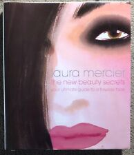 Laura Mercier The New Beauty Secrets Your Ultimate Guide to a Flawless Face