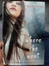 If I Stay: Where She Went BK.2 by Gayle Forman (2012, hardcover)