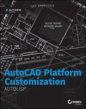 AutoCAD Platform Customization: AutoLISP: By Ambrosius, Lee