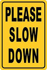 PLEASE SLOW DOWN YELLOW  Aluminum Sign 8 X 12