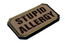 STUPID ALLERGY BADGE  Patches ARMY MORALE TACTICAL embroidery HOOK PATCH SH+918