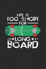 New listing Life is too short long board: 6x9 Longboarding - grid - squared paper -