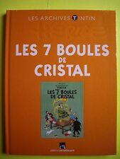 LES ARCHIVES DE TINTIN :  LES 7 BOULES DE CRISTAL    (Neuf - plastic d origine)