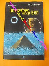 book libro INTERVISTA CON GLI DEI Giorgio Terzoli Pier Luigi Trombetta (L30)
