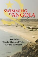 Swimming To Angola: And Other Tips For Surviving The Third World