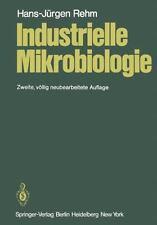 Industrielle Mikrobiologie by Hans Jurgen Rehm (2011, Paperback)