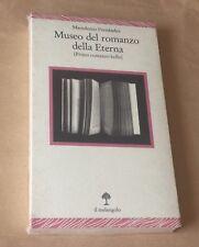 Macedonio Fernandez - MUSEO DEL ROMANZO DELLA ETERNA - il melangolo 1992 borges