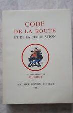 CODE DE LA ROUTE et de la circulation  DUBOUT Maurice GONON Editeur 1955 N°1117