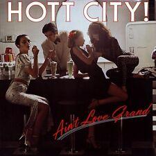Hott City - Ain't Love Grand  PROMO - 1979 LP - PROMO !