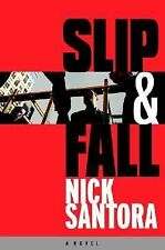 Slip and Fall by Nick Santora (2007, Hardcover)