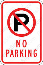 No Parking w/Symbol 12x18 EGP Reflective Aluminum Sign Made in USA 7-10 Yr Life!