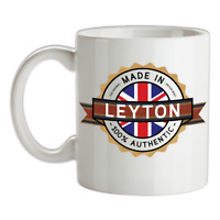 Made In LEYTON Mug - Tea - Coffee - Town - City - Place - Home