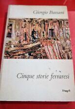 """Bassani Giorgio """"Cinque storie ferraresi"""", Einaudi, 1956"""