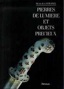 Pierres de lumière et objets précieux - Henri-Jean Schubnel