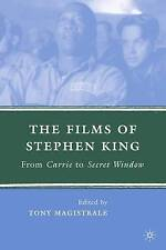 The Films of Stephen King: From Carrie to Secret Window by Tony Magistrale (Hardback, 2008)